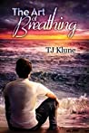 The Art of Breathing by T.J. Klune
