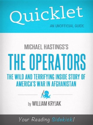 Quicklet on Michael Hastings' The Operators: The Wild and Terrifying Inside Story of America's War in Afghanistan