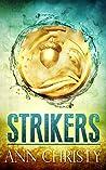 Strikers (Strikers #1)