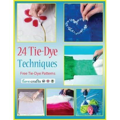 24 Tie Dye Techniques Free Tie Dye Patterns By Prime Publishing