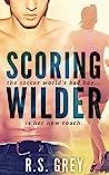 Scoring Wilder by R.S. Grey