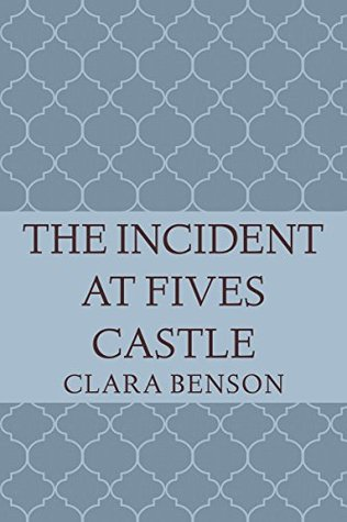 The Incident at Fives Castle (Angela Marchmont Mystery #5)