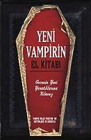 Yeni Vampirin El Kitabı & Gecenin Yeni Yaratıklarına Kılavuz