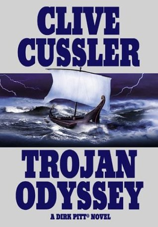 Trojan Odyssey Dirk Pitt 17 By Clive Cussler