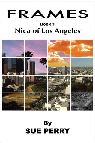 Nica of Los Angeles (Frames, #1)