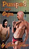 PUMPED AT THE GYM by Jessica     James