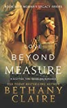 Love Beyond Measure (Morna's Legacy, #4)