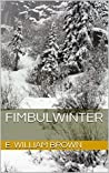 Fimbulwinter by E. William Brown