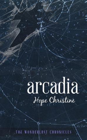 Arcadia (The Wonderlust Chronicles, #1)