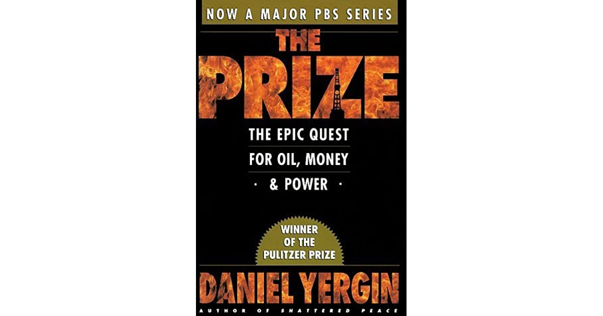 The Prize The Epic Quest For Oil Money And Power By Daniel Yergin
