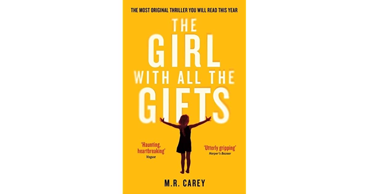 The Girl With All the Gifts by M R  Carey