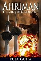 Ahriman: The Spirit of Destruction (The Ahriman Legacy, #1)