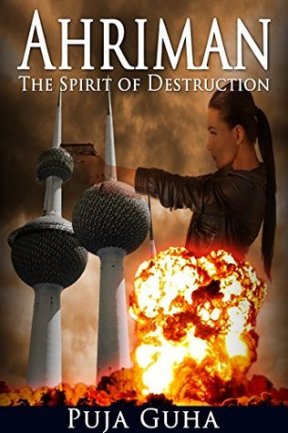 Ahriman: The Spirit of Destruction (The Ahriman Legacy Book 1)