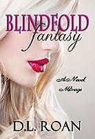 Blindfold Fantasy: A Novel Menage