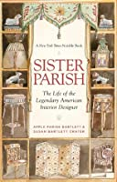 Sister Parish: The Life of the Legendary American Interior Designer