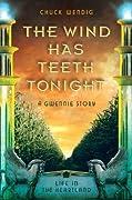 The Wind Has Teeth Tonight: A Gwennie Story