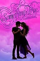 Something True (True Love, #3)