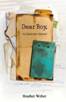 Dear Boy,: An Epistolary Memoir
