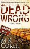 Dead Wrong (A Dakota Mystery #3)