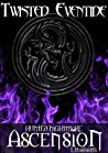 Hunted Nightmare: Ascension (Twisted Eventide, #4)