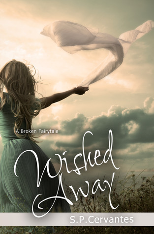 Wished Away by S.P. Cervantes