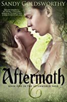 Aftermath (The Afterworld Saga, #1)