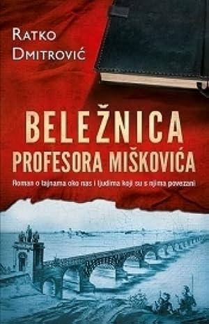 !!> PDF / Epub ✈ Beležnica profesora Miškovića ⚣ Author Ratko Dmitrović – Vejega.info
