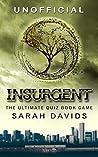 Insurgent: The Ultimate Interactive Quiz Book (Divergent Series Quiz Books 2)