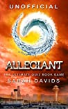 Allegiant: The Ultimate Interactive Quiz Book (Divergent Series Quiz Books 3)