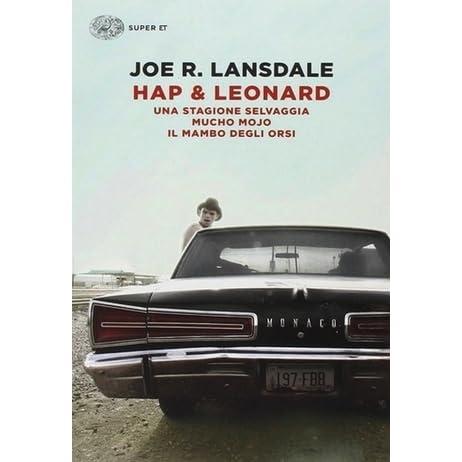 Hap Leonard Una Stagione Selvaggia Mucho Mojo Il Mambo Degli Orsi By Joe R Lansdale