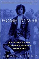 Home to War: A History of the Vietnam Veterans' Movement