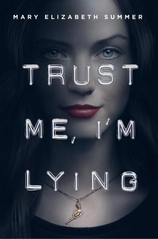 Trust Me, I'm Lying (Trust Me, #1)