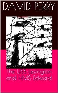 The USS Lexington and HMS Edward