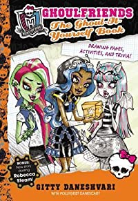Monster High: Ghoulfriends The Ghoul-It-Yourself Book