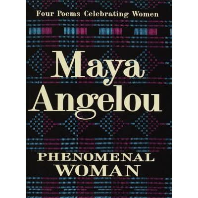 Phenomenal Woman Quotes Magnificent Phenomenal Woman Four Poems Celebrating Womenmaya Angelou
