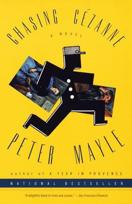 Chasing Cezanne by Peter Mayle