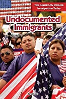 Undocumented Immigrants