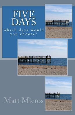 Five Days: Which Days Would You Choose?
