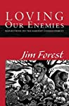 Loving Our Enemies by Jim Forest