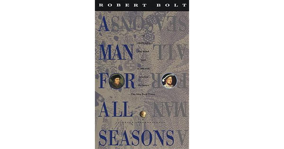 thomas mores moral conscience in a man for all seasons English essay - a man for all seasons comparing thomas more vs richard rich in his preface to the play, bolt calls more a hero of selfhood more refuses to sacrifice his self, which he defines by his moral conscience, even as he sacrifices his life robert bolt tries to represent his characters in the form of symbolism turns out to.