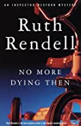 No More Dying Then (Inspector Wexford, #6)
