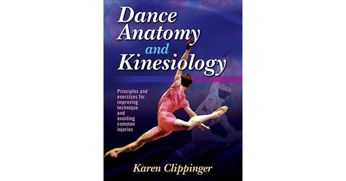 Dance Anatomy and Kinesiology by Karen Sue Clippenger
