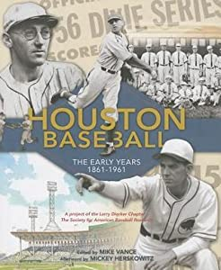 Houston Baseball: The Early Years: 1861-1961