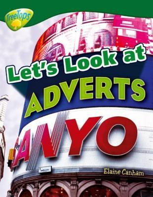 Oxford Reading Tree: Stage 12: Treetops Non Fiction: Let's Look At Adverts (Treetops Non Fiction)