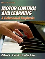 Motor Control and Learning - 4th: A Behavioral Emphasis