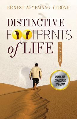 Distinctive Footprints Of Life: where are you heading towards?