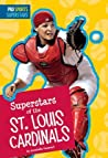 Superstars of the St. Louis Cardinals by Annabelle Tometich
