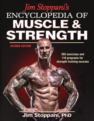 Jim Stoppani's Encyclopedia of Muscle & Strength by Jim Stoppani