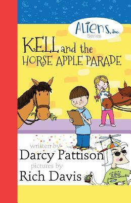 Kell and the Horse Apple Parade: Aliens, Inc. Chapter Book Series, Book 2