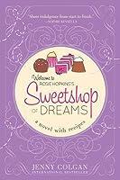 Sweetshop of Dreams: A Novel with Recipes #1